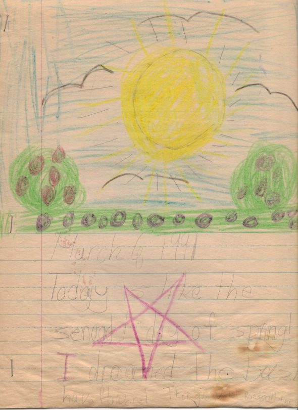 """March 6, 1991. Today is the sencod day of spring! I dreamed the bushs have flowers! Ther are vilot roess on these."""